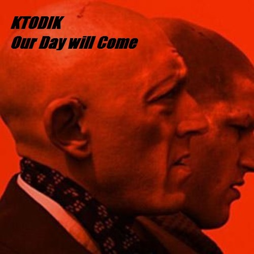 Our Day will Come - KTODIK (Paranoize 12 - Astrofonik)