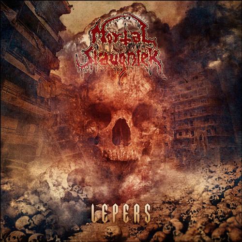 MORTAL SLAUGHTER - Lepers