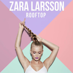 Zara Larsson - Rooftop