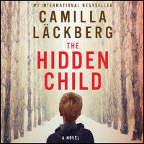 THE HIDDEN CHILD By Camilla Lackberg, Read By Simon Vance