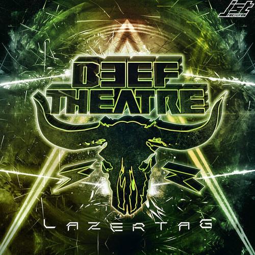 Beef Theatre - Lazertag (Original Mix)