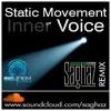 Static Movement - Inner Voice (Saghaz Remix) - EQUINOX Production Premier 2014