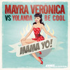 Mayra Veronica Vs. Yolanda Be Cool - MAMA YO! (Radio Edit)