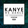 Vicetone & The Chainsmokers - Kanye We Dance (Henrique d'Agostini Mashup)