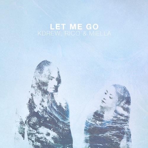 KDrew, Rico & Miella - Let Me Go