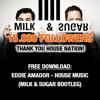 Eddie Amador - House Music (Milk & Sugar Bootleg)| FREE DOWNLOAD