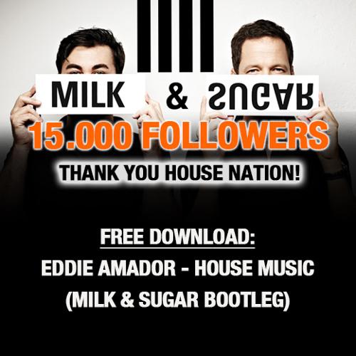 Eddie amador house music milk sugar bootleg free for Eddie amador house music