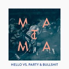 Hello Vs. Party & Bullshit (Matoma Remix)