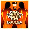 "Final Conflict & Martin Flex - Shake Ur Body (Pop Ur Pu$$y)""Out Now"""
