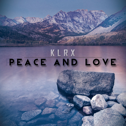 Klrx - ''Peace and Love'' Album OUT NOW!! On iTunes
