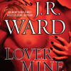 Lover Mine by J.R. Ward, read by Jim Frangione