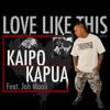 Kaipo Kapua ft. Jah Maoli - Love Like This