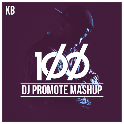 KB 1ØØ   DJ Promote Mashup  
