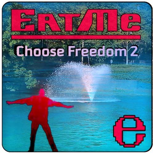 EatMe - Choose Freedom 2