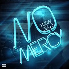 Harn SOLO - No Mercy (prod. DJ Yamin)