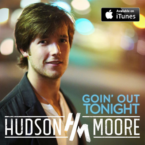 Hudson Moore – Goin' Out Tonight
