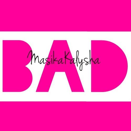 Masika Kalysha – Bad