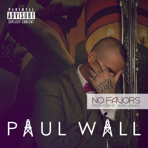 Paul Wall ft. June James – No Favors