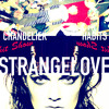 Chandelier/Habits - strangelove (Sia/Tove Lo Mash-Up Cover)[feat. Chris Razo]