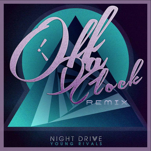 Night Drive -Young Rivals (Off Da Clock Remix)