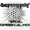 Deformaty - Viral (Original Mix) [FREE DOWNLOAD]