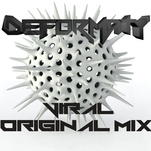 Deformaty - Viral (Original Mix) [FREE DOWNLOAD]