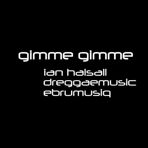 Gimme Gimme(free dl) with @ebrumusiq & @dreggaemusic