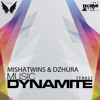 Mishatwins & Dzhura - Music Dynamite (Preview)