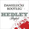 Hedley - Perfect (Daniel Lucas bootleg)