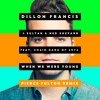 Dillon Francis + Sultan & Ned Shepard - When We Were Young (Pierce Fulton Remix)