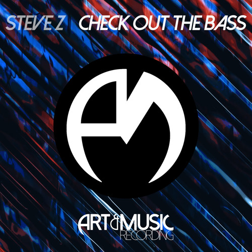 Steve Z - Check Out The Bass [FREE DOWNLOAD]