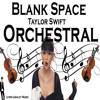 Blank Space - Taylor Swift - Orchestral