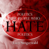 Politics For People Who Hate Politics - Election Special