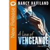New Book Release - A Love Of Vengeance By Nancy Haviland