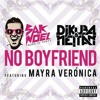 Sak Noel x DJ KUBA & NEITAN ft. Mayra Veronica - No Boyfriend (Radio Edit)