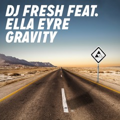 DJ Fresh feat. Ella Eyre - 'Gravity' (Out Now)