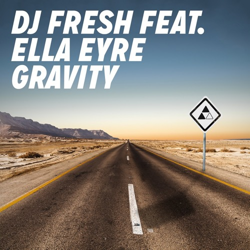 Download DJ Fresh feat. Ella Eyre - 'Gravity' (Out Now)