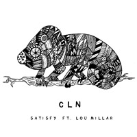 cln - Satisfy (Ft. Lou Millar)