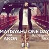 Matisyahu Feat Akon - One Day 2K14 (Dj B@grão RmX)