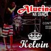 MC KELVIN - ALUCINOU NA DANÇA ( DJ CARLINHOS DA S.R )