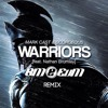 Mark Cast & Scorgeous Ft. Nathan Brumley - Warriors (BM & EvM Remix)