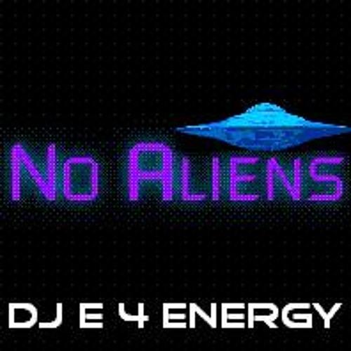 d.j.  E 4 Energy - No Aliens (127 bpm 2012) 128 kbps mp3