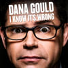 Dana Gould - Anything Can Be Funny