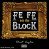 Fe Fe On The Block - Stunt Taylor (No Limit Intro)