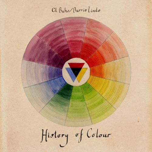 El Buho & Barrio Lindo - History of Colour