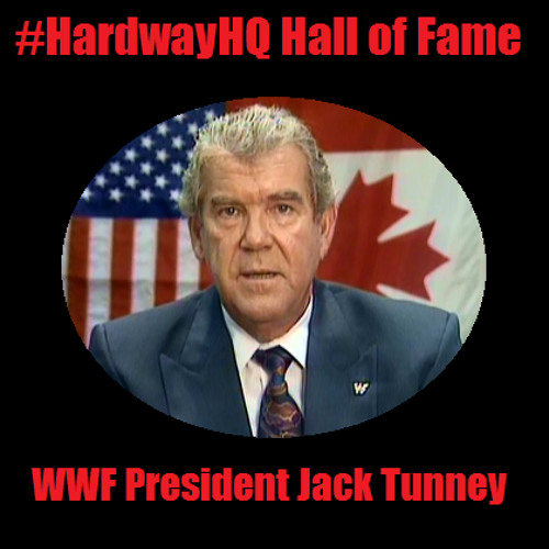 The #HardwayHQ Hall Of Fame #1 - WWF President Jack Tunney - 11/12/14