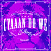 Cyaah Do We Nothing (Noah Issa Remix)