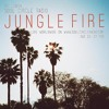 SCR Presents Jungle Fire 11.08.14