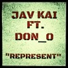 Jav Kai - Represent Ft Don O
