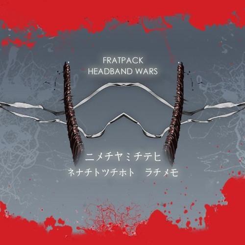 "FRATPACK - ""Headband Wars"""